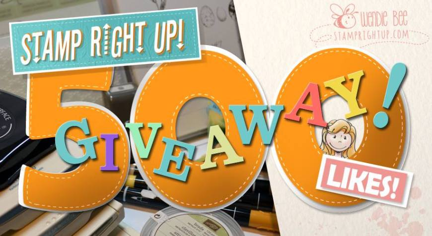 Stamp Right Up with Wendie Bee Facebook Fan Giveaway