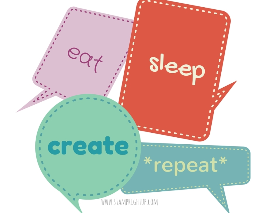 eat_sleep_create_repeat_stamp right up_crafter_meme